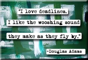 douglas_adams_swooshing_deadlines